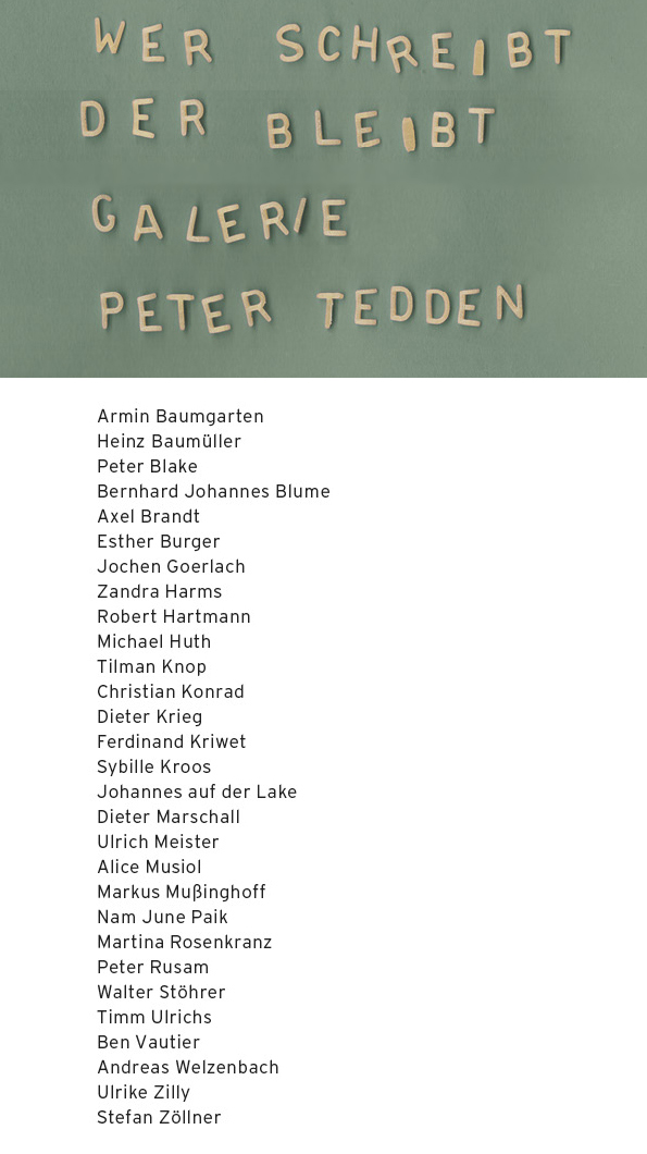 Stefan Zoellner Galerie Peter Tedden Wer schreibt der bleibt